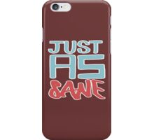 just as sane iPhone Case/Skin