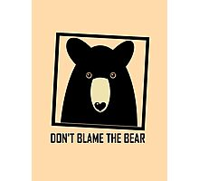DON'T BLAME THE BLACK BEAR Photographic Print