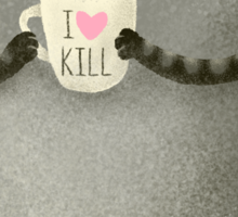 I♥kill Sticker