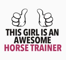 Funny 'This Girl is an Awesome Horse Trainer' T-Shirt and Accessories by Albany Retro