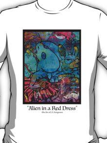 Alien in a Red Dress (black lettering) T-Shirt