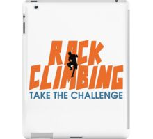 Rock Climbing Take The Challenge iPad Case/Skin