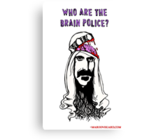 Who are the Brain Police? Canvas Print