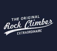 Original Rock Climber Extraordinaire by SportsT-Shirts