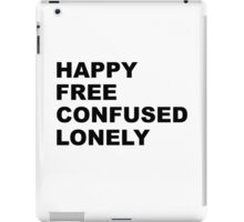 Happy Free Confused Lonely iPad Case/Skin