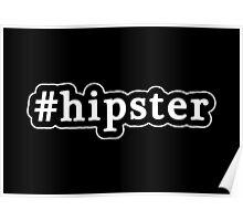 Hipster - Hashtag - Black & White Poster