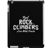 Real Rock Climbers Love Wide Cracks iPad Case/Skin