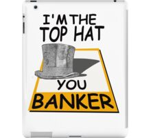 i'm the top hat iPad Case/Skin