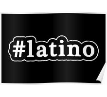 Latino - Hashtag - Black & White Poster