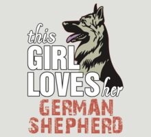 This Girl Loves Her German Shepherd by 2E1K