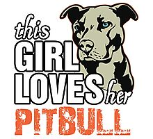 This Girl Loves Her Pitbull Photographic Print
