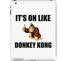IT'S ON LIKE DONKEY KONG iPad Case/Skin