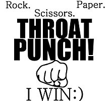 ROCK.PAPER.SCISSORS. THROAT PUNCH! I WIN :) Photographic Print