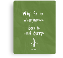 dr seuss born to stand out Canvas Print