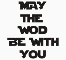 May The WOD Be With You - Black by ZSBakerStreet