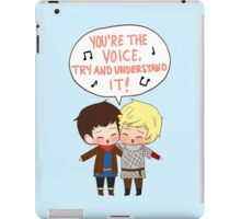 You're the Voice Try and Understand It! iPad Case/Skin