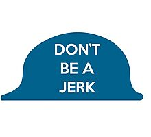 Don't Be A Jerk Photographic Print