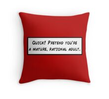 Mature, Rational Adult Throw Pillow