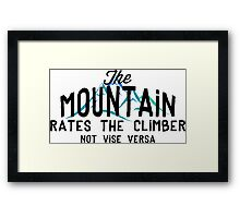 The Mountain Rates The Climber Framed Print