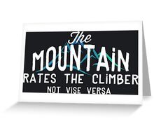 The Mountain Rates The Climber Greeting Card