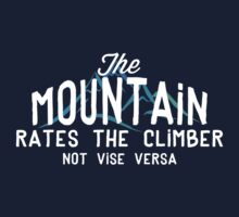 The Mountain Rates The Climber by SportsT-Shirts