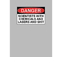 Danger: Scientists With Chemicals and Lasers and Shit Photographic Print
