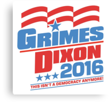 Vote Grimes & Dixon For President 2016 Canvas Print