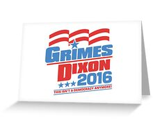 Vote Grimes & Dixon For President 2016 Greeting Card