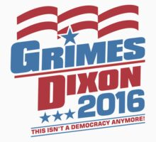 Vote Grimes & Dixon For President 2016 by DeepFriedArt