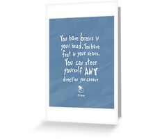 dr seuss you have brains in your head Greeting Card