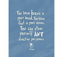 dr seuss you have brains in your head Photographic Print