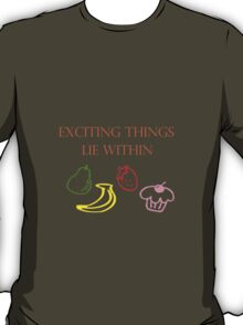 Exciting Things Lie Within T-Shirt