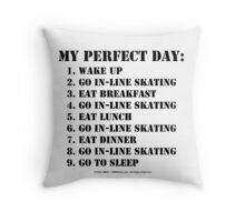 My Perfect Day: Go In-Line Skating - Black Text Throw Pillow