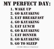 My Perfect Day: Go Kayaking - Black Text T-Shirt