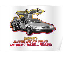 Back to the Future - We don't need roads! Poster