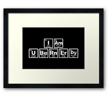 I Am Ubernerdy - Periodic Table Framed Print