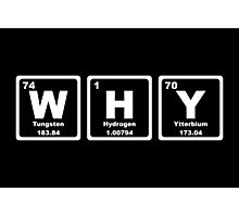 Why - Periodic Table Photographic Print