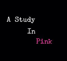 A study in Pink by wordvomit14
