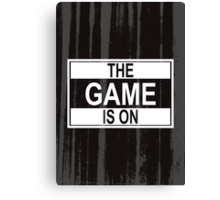 The Game Is On Canvas Print