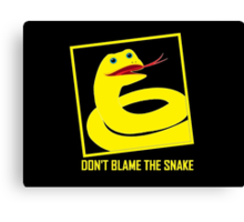 DON'T BLAME THE SNAKE Canvas Print