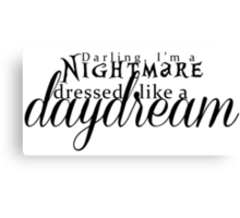 Blank Space - Darling I'm a Nightmare Dressed As A Daydream  Canvas Print