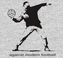 Against Modern Football by ThisIsFootball