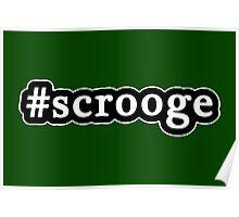 Scrooge - Christmas - Hashtag - Black & White Poster