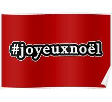 Joyeux Noel - Christmas - Hashtag - Black & White Poster