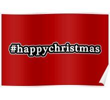 Happy Christmas - Hashtag - Black & White Poster