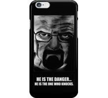 He Is The Danger iPhone Case/Skin