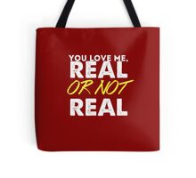 Real or not real? Tote Bag