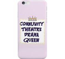 Community Theater Drama Queen iPhone Case/Skin