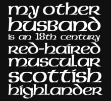 Limited Edition 'My Other Husband is a Scottish Highlander' T-Shirt by Albany Retro