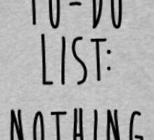 TO DO LIST: NOTHING by HeyPluto